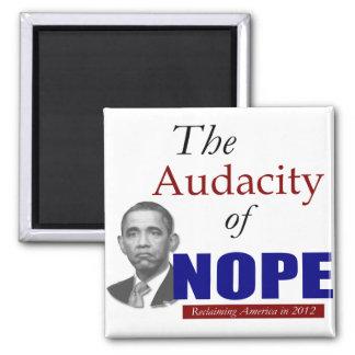 The Audacity of NOPE Fridge Magnet