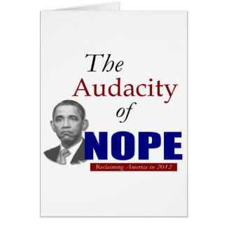 The Audacity of NOPE! Greeting Card
