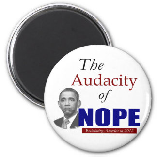 The Audacity of NOPE! 2 Inch Round Magnet