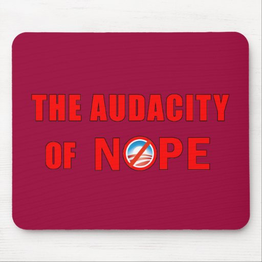 The Audacity of NOPE Mouse Pads