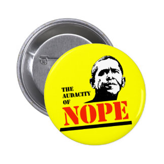 THE AUDACITY OF NOPE PINBACK BUTTON