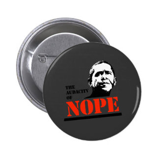 THE AUDACITY OF NOPE PINBACK BUTTONS