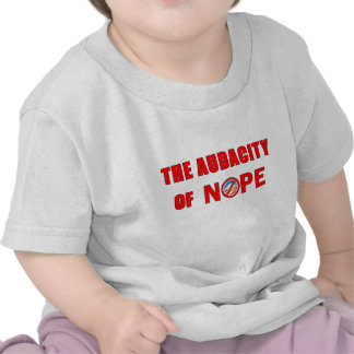 The Audacity of NOPE T-shirt
