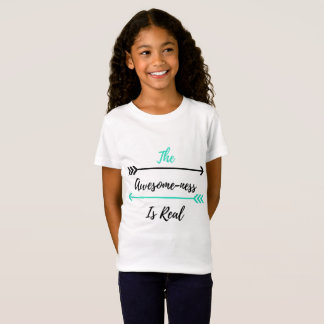 The Awesome-ness Is Real T-Shirt