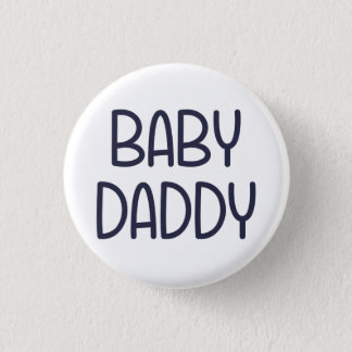 The Baby Mama Baby Daddy (i.e. father) 1 Inch Round Button