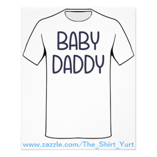 The Baby Mama Baby Daddy (i.e. father) Custom Flyer