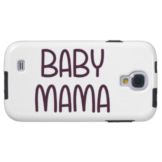 The Baby Mama (i.e. mother) Galaxy S4 Case