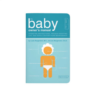 The Baby Owner's Manual Journal