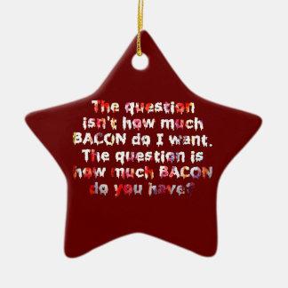 The BACON Question! Ceramic Ornament