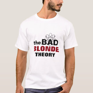 The Bad Blonde Theory T-Shirt