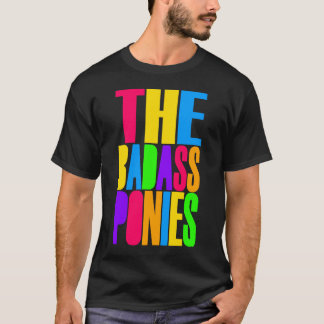 The Badass Ponies (Colors, Dark) T-Shirt