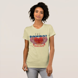 The Baddest Chick T-Shirt