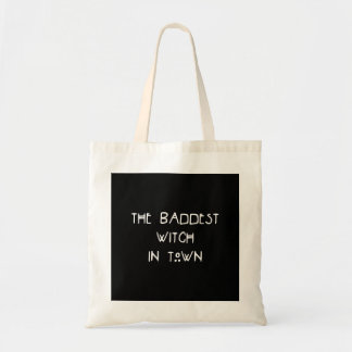 The Baddest Witch in Town Tote Bag