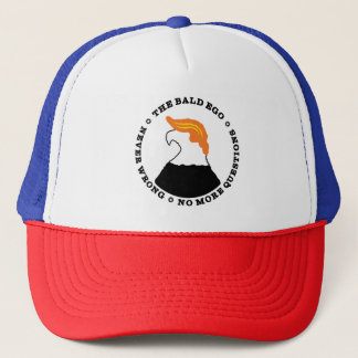 The Bald Ego is never wrong! Trucker Hat