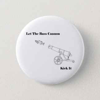 The Bass Cannon 2 Inch Round Button