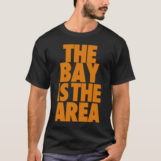 The Bay is the Area T-Shirt