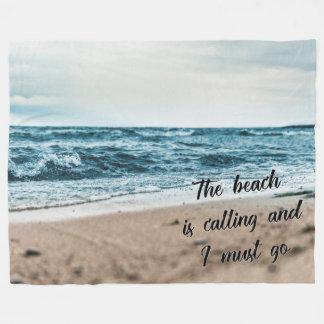 The beach is calling and I must go Fleece Blanket