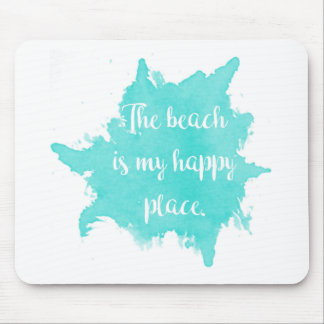 The Beach Is My Happy Place Mouse Pad