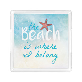 The Beach Is Where I Belong Quote | Serving Tray