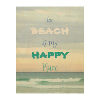 The Beach Makes Me Happy Wood Print