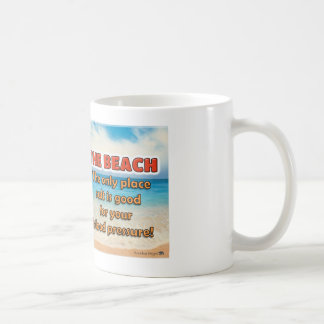 The Beach - Where salt is good for blood pressure Coffee Mug