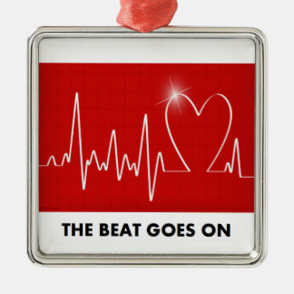 The Beat Goes On :  Funny Post-Heart Attack Silver-Colored Square Ornament