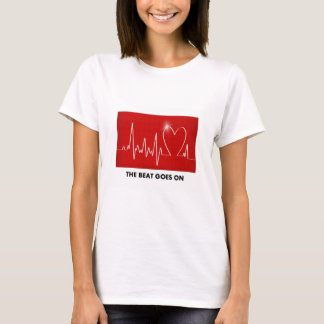 The Beat Goes On - Funny Post-Heart Attack T-Shirt