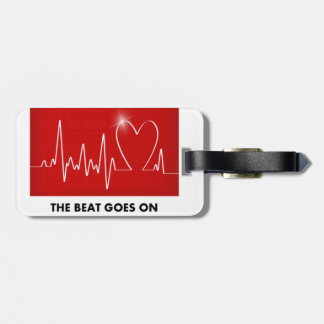 The Beat Goes On - Post-Heart Attack Luggage Tag