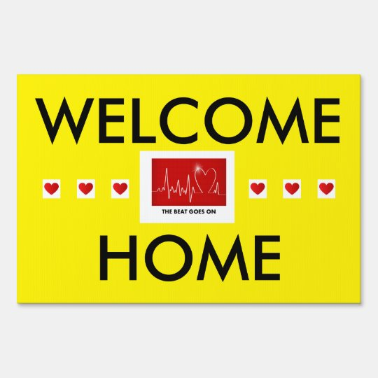 The Beat Goes on - Post-Heart Attack Welcome Home Sign