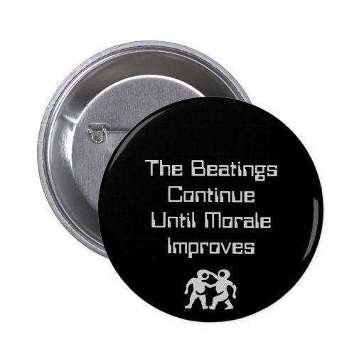 The Beatings Continue Pinback Buttons