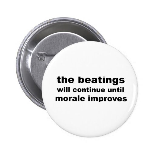 the beatings will continue until morale improves badge