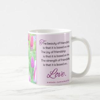 The beauty of friendship... coffee mug