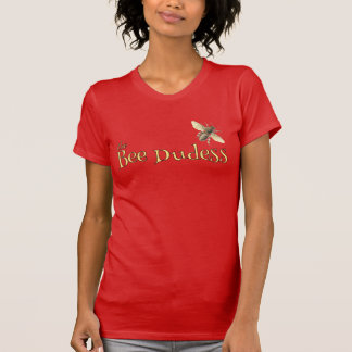 The Bee Dudess t-shirt for bee people