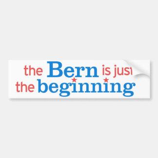 The Bern is Just the Beginning Bumper Sticker