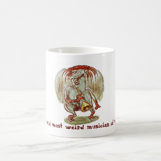 the best and most weird musician of the world coffee mug