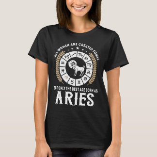 The best are born as Aries T-Shirt