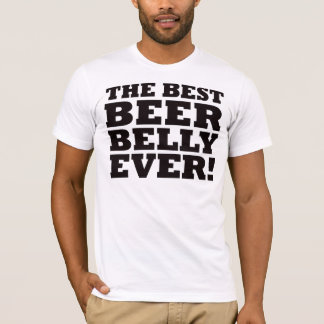 The Best Beer Belly Ever T-Shirt