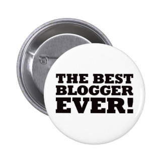 The Best Blogger Ever 2 Inch Round Button