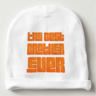 The Best Brother Ever fun baby Baby Beanie