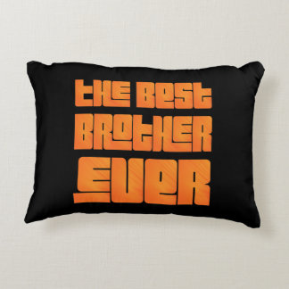 The Best Brother Ever fun gorgeous gift for brothe Decorative Pillow