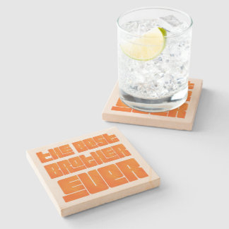 The Best Brother Ever fun gorgeous gift for brothe Stone Coaster