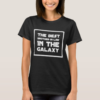 The best brother in law in the galaxy T-Shirt