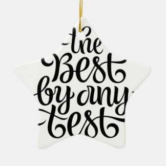 THE BEST BY ANY TEST CERAMIC STAR ORNAMENT