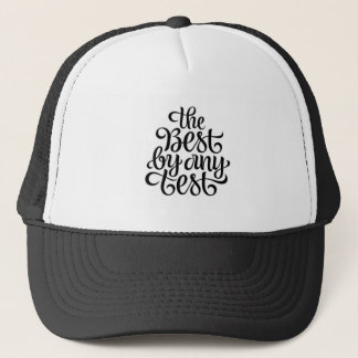 THE BEST BY ANY TEST TRUCKER HAT