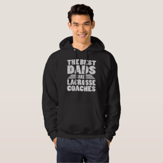 The Best Dads Are Lacrosse Coaches Hoodie