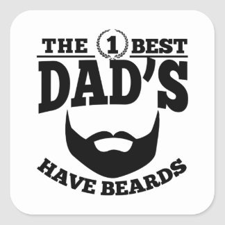 The Best Dad's Have Beards Square Sticker