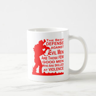 The Best Defense Against Evil Men Good Men Skilled Coffee Mug