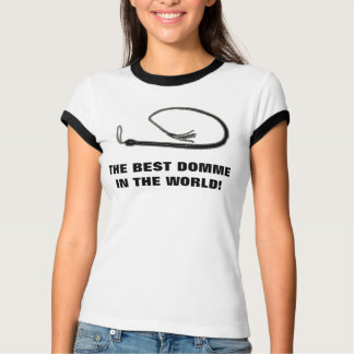 THE BEST DOMME IN THE WORLD T-Shirt