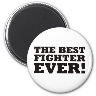 The Best Fighter Ever 2 Inch Round Magnet