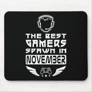 The Best Gamers Spawn in November Mouse Pad